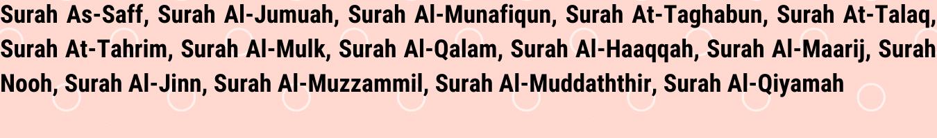 Read more about the article Surah As-Saff, Surah Al-Jumuah, Surah Al-Munafiqun, Surah At-Taghabun, Surah At-Talaq, Surah At-Tahrim, Surah Al-Mulk, Surah Al-Qalam, Surah Al-Haaqqah, Surah Al-Maarij, Surah Nooh, Surah Al-Jinn, Surah Al-Muzzammil, Surah Al-Muddaththir, Surah Al-Qiyamah